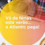 Atlantic quer levar os seus instaladores de férias